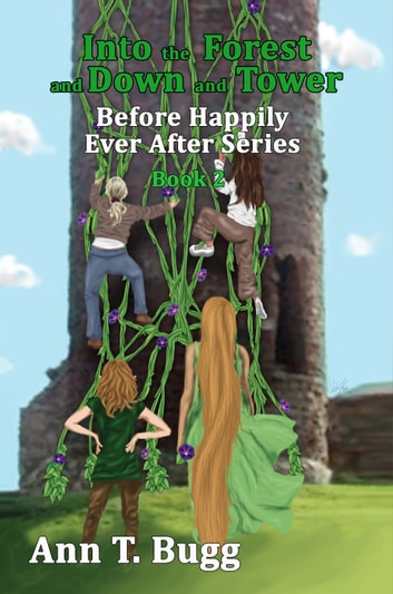 Into the Forest and Down the Tower ebook by Ann T Bugg