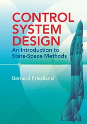 Control System Design - An Introduction to State-Space Methods ebook by Bernard Friedland