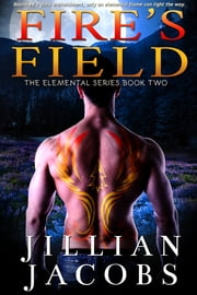 Fire's Field ebook by Jillian Jacobs