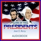 Lives of the Presidents audiobook by Jean S. Remy, Group