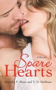 Spare Hearts ebook by Dorothy F Shaw, T.D. Hoffman
