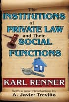 The Institutions of Private Law and Their Social Functions ebook by Eli Ginzberg