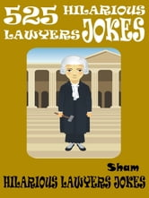 Jokes Lawyers Jokes: 525 Hilarious Lawyers Jokes ebook by Sham