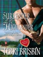 Surrender To the Highlander ebook by Terri Brisbin