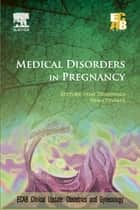 Medical Disorders in Pregnancy - ECAB ebook by Hema Divakar,Uday Thanawala