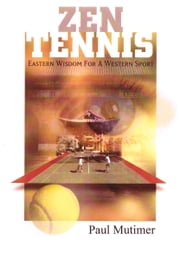 Zen Tennis ebook by Paul Mutimer