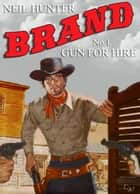 Brand Book 1: Gun for Hire ebook by Neil Hunter