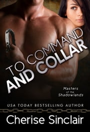 To Command and Collar ebook by Cherise Sinclair