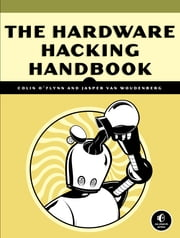 Hardware Hacking Handbook ebook by Jasper van Woudenberg