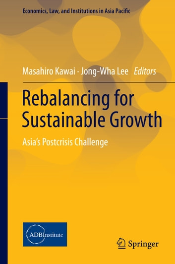 Rebalancing for Sustainable Growth - Asia's Postcrisis Challenge ebook by