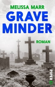 Graveminder - Roman ebook by Melissa Marr