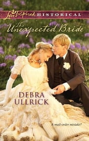 The Unexpected Bride ebook by Debra Ullrick