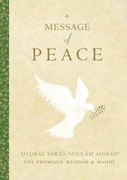 A Message of Peace ebook by Mirza Ghulam Ahmad