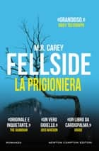Fellside. La prigioniera ebook by M.R. Carey