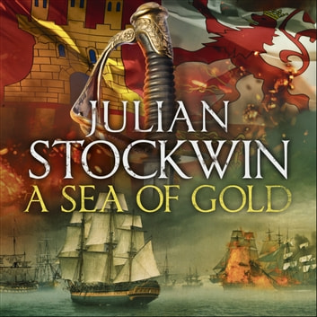 A Sea of Gold - Thomas Kydd 21 audiobook by Julian Stockwin