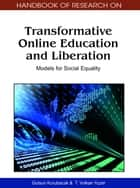 Handbook of Research on Transformative Online Education and Liberation ebook by Gulsun Kurubacak,T. Volkan Yuzer