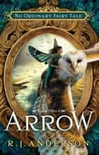 Arrow ebook by R. J. Anderson