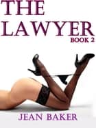 The Lawyer: Book 2 ebook by Jean Baker