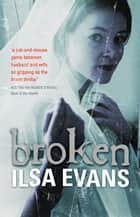 Broken ebook by Ilsa Evans