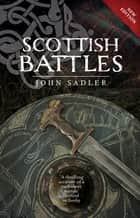 Scottish Battles 電子書 by John Sadler