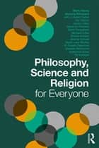 Philosophy, Science and Religion for Everyone ebook by Duncan Pritchard, Mark Harris
