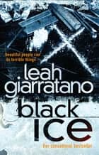 Black Ice ebook by Leah Giarratano