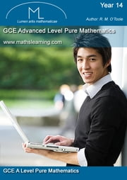 GCE Advanced Pure Mathematics ebook by R.M. O'Toole B.A., M.C., M.S.A., C.I.E.A.