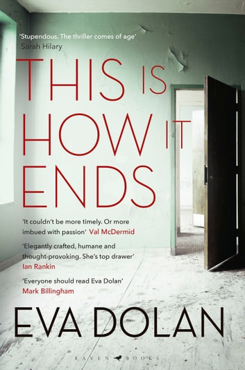 This Is How It Ends - The most critically acclaimed crime thriller of 2018 ebook by Eva Dolan