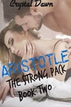Aristotle ebook by Crystal Dawn