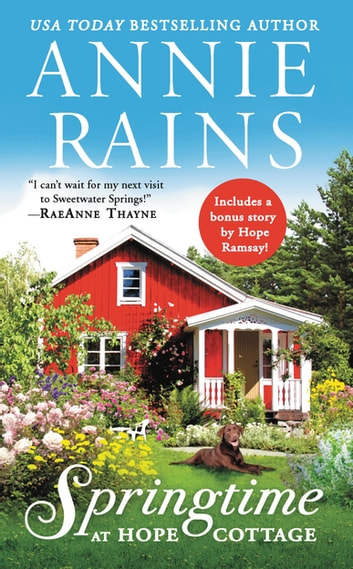 Springtime at Hope Cottage - Includes a bonus short story ebook by Annie Rains