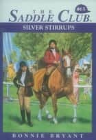 Silver Stirrups ebook by Bonnie Bryant