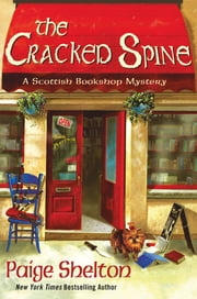 The Cracked Spine - A Scottish Bookshop Mystery ebook by Paige Shelton