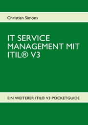 IT SERVICE MANAGEMENT MIT ITIL® V3 - Pocketguide ebook by Christian Simons