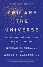 You Are the Universe - Discovering Your Cosmic Self and Why It Matters ekitaplar by Menas C. Kafatos, Ph.D., Deepak Chopra,...