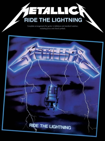 Metallica: Ride The Lightning (Guitar TAB) eBook by Wise ...