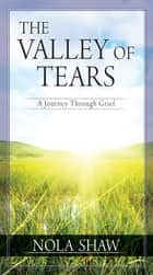 The Valley of Tears (eBook) ebook by Nola Shaw