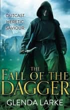 The Fall of the Dagger - Book 3 of The Forsaken Lands ebook by
