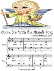 Come Ye With the Angels Sing - Beginner Tots Piano Sheet Music ebook by Silver Tonalities