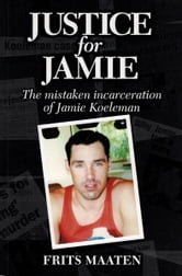 Justice for Jamie ebook by Frits Maaten