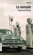 Le nomade ebook by Raymond Plante