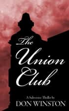 The Union Club: A Subversive Thriller ebook by Don Winston