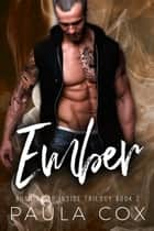 Ember: A Dark Bad Boy Romance - Burning Up Inside Trilogy, #2 ebook by Paula Cox