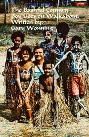 A Bashful Country Boy Goes on Walkabout ebook by Gary Wonning