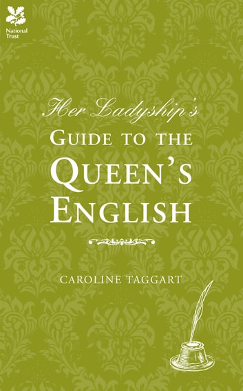Her Ladyship's Guide to the Queen's English ebook by Caroline Taggart
