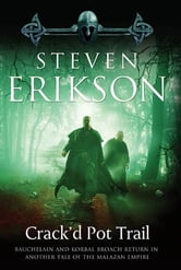 Crack'd Pot Trail - A Malazan Tale of Bauchelain and Korbal Broach ebook by Steven Erikson