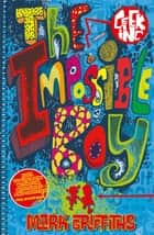 The Impossible Boy ebook by Mark Griffiths