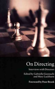On Directing - Interviews with Directors ebook by Gabriella Giannachi,Mary Luckhurst,Peter Brook