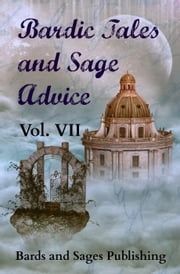 Bardic Tales and Sage Advice (Vol. VII) ebook by Thaxson Patterson II,Jamie Lackey,Chad Strong,Carma Lynn Park,Doug Caverly,Michelle Ann King,L. Lambert Lawson