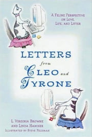 Letters from Cleo and Tyrone - A Feline Perspective on Love, Life, and Litter ebook by L. Virginia Browne,Linda Elin Hamner