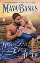 Highland Ever After - The Montgomerys and Armstrongs 電子書籍 by Maya Banks